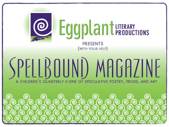 """Spellbound Magazine by Eggplant Literary Productions"""