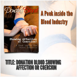 Donating Blood Showing Affection or Coercion? (book cover) A Peek Inside the Blood Industry by Michael S. Williams
